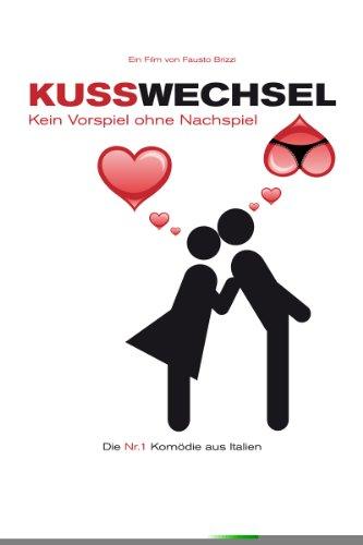 Liebskomödie 2011: Kusswechsel - Kein Vorspiel ohne Nachspiel