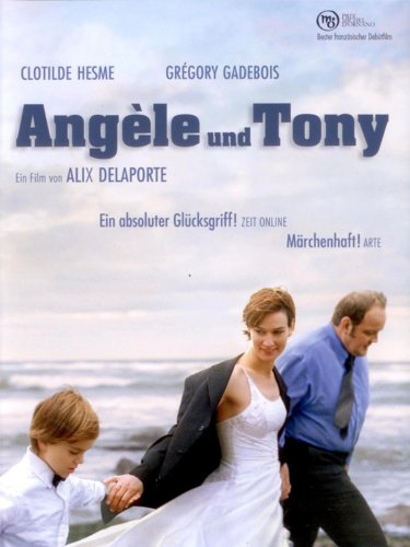 Neue Liebesfilme 2011: Angele und Tony