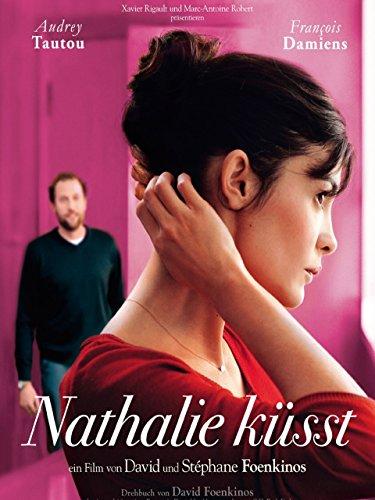 Neue französische Liebeskomödie 2012: Nathalie küsst