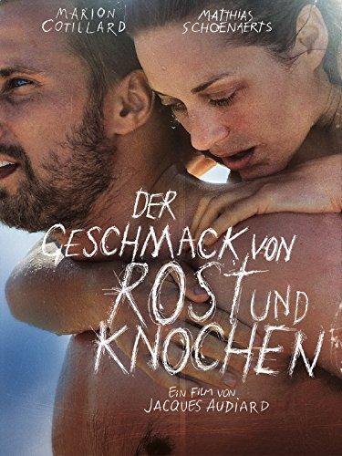 Neue Liebesfilme 2013: Der Geschmack von Rost und Knochen