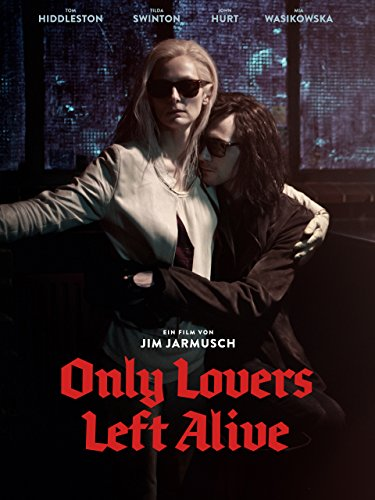 Neue Liebesfilme 2013: Only Lovers Left Alive