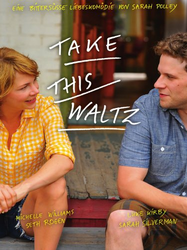 Neue Liebesfilme 2013: Take This Waltz