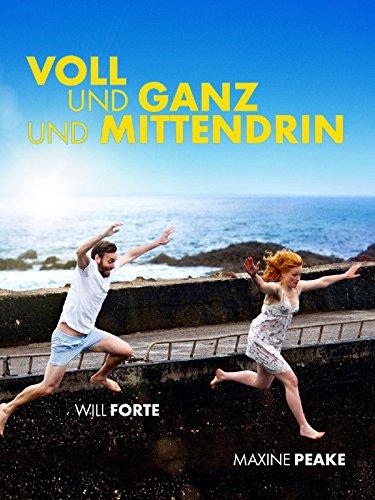 Neue Liebesfilme 2013: Voll und ganz und mittendrin