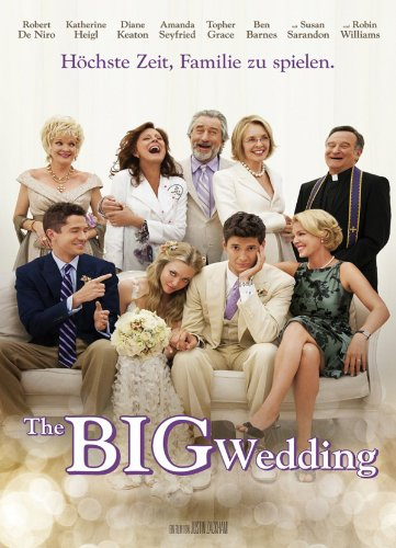 Neue Liebeskomödie 2013: The Big Wedding