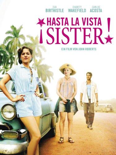 Neue Liebeskomödie 2013: ¡Hasta la Vista, Sister!