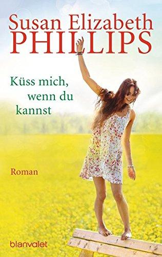 Küss mich, wenn du kannst - Liebesroman von Susan Elizabeth Phillips