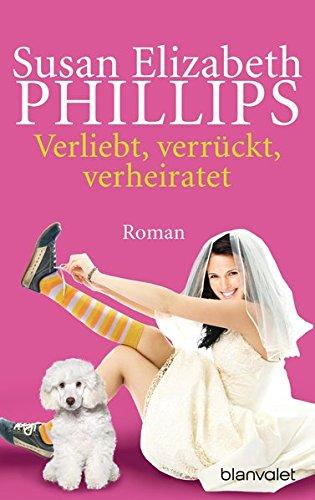 Verliebt, verrückt, verheiratet - Liebesroman von Susan Elizabeth Phillips