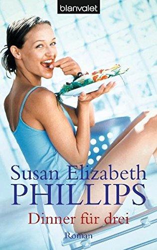 Dinner für Drei - Liebesroman von Susan Elizabeth Phillips