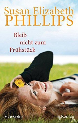 Bleib nicht zum Frühstück - Liebesroman von Susan Elizabeth Philipps